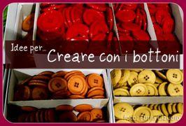 Creare con i bottoni: tante idee per divertirsi!