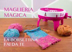 Giochiamo con la Maglieria Magica: la borsettina fai da te
