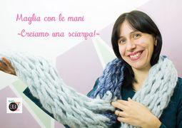Come fare una sciarpa a maglia con le mani