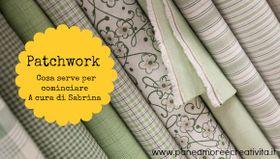 Scuola di cucito: patchwork - cos'è e cosa serve per cominciare