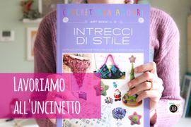 """Uncinetto per mancini: il libro """"Intrecci di stile"""" di Daniela Cerri"""